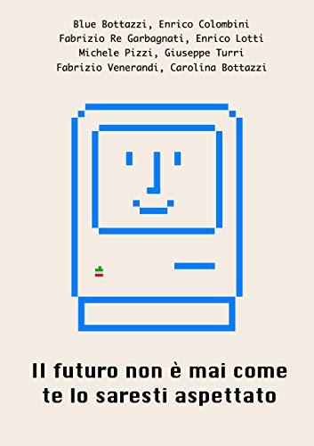 copertina di Il futuro non è mai come te lo saresti aspettato